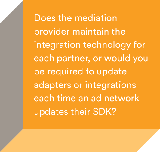 Would you have to change your ad mediation strategy every time an ad network changes its SDK?
