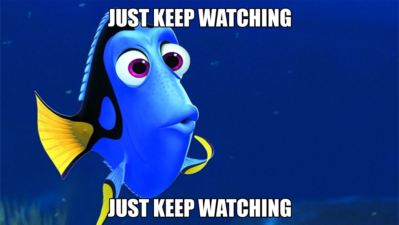 Finding Nemo Dory just keep watching meme