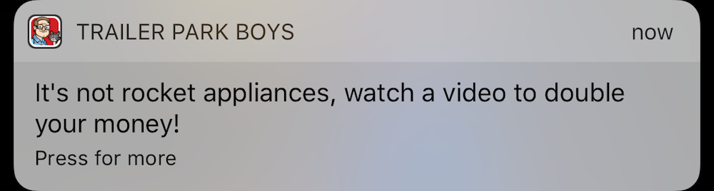 Trailer Park Boys Greasy Money rewarded video ad push notification