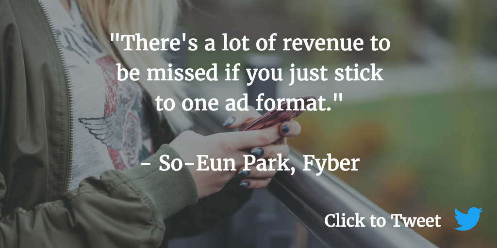 Fyber So-Eun Park mobile game revenue ad format