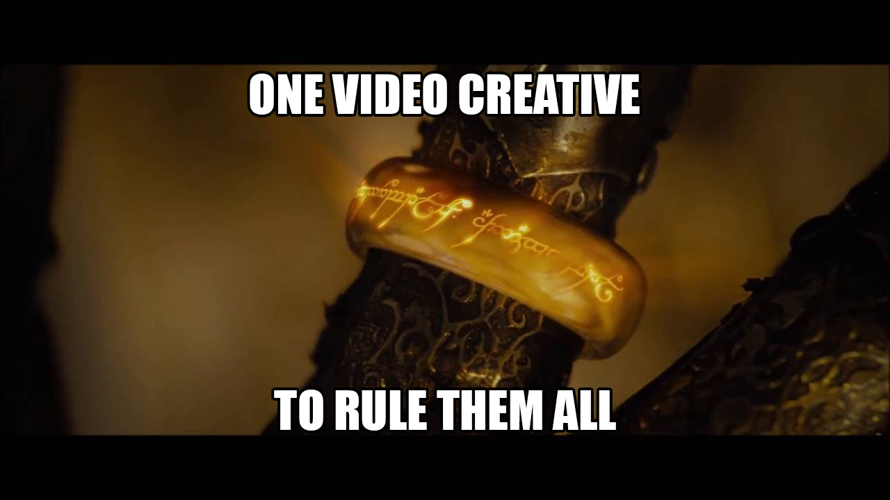 One video creative to rule them all